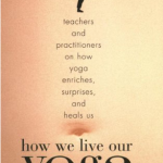 Kenzie's Book Review: How We Live Our Yoga